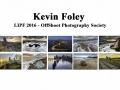 Kevin Foley LIPF, OffShoot Photography Society